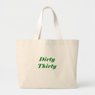 Dirty Thirty Canvas Bags