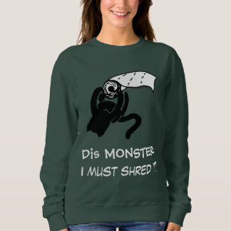 Dis Monster I Must Shred It Green Cat Sweatshirt