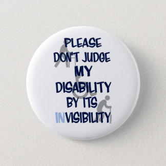 Disability/INvisibility 6 Cm Round Badge
