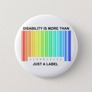 Disability is more than a label 6 cm round badge