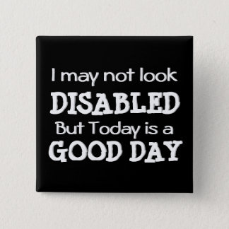 Disabled Feeling Good Today 15 Cm Square Badge