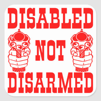 Disabled Not Disarmed 2nd Amendment Guns Square Sticker