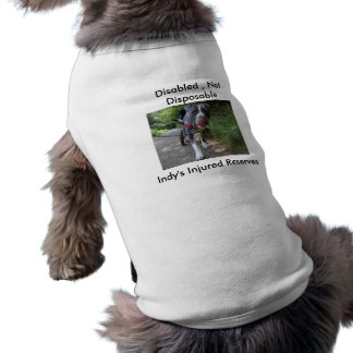 Disabled , Not Disposable Sleeveless Dog Shirt