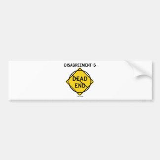 Disagreement Is No Dead End (Signage Attitude) Bumper Sticker