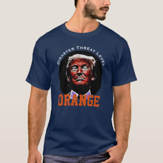 """Disaster Threat Level ORANGE"" with Trump T-Shirt"