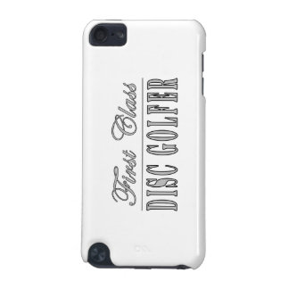Disc Golf and Disc Golfers : First Class Disc Golf iPod Touch 5G Cases