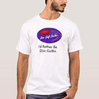 Disc Golf Dealer logo Id rather be disc golf shirt