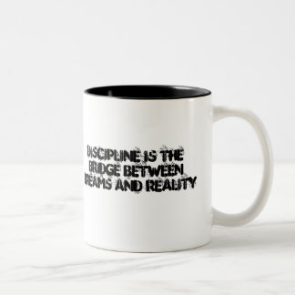 DISCIPLINE IS THE  BRIDGE BETWEEN  DREAMS AND REAL Two-Tone COFFEE MUG