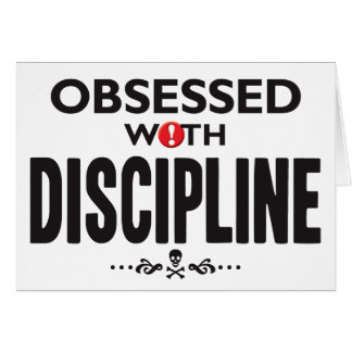 Discipline Obsessed Greeting Cards