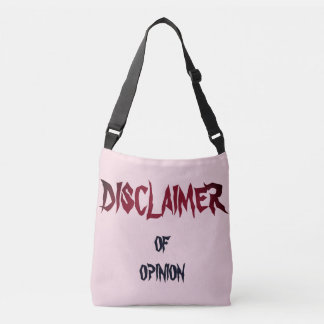 """Disclaimer of Opinion"" Crossbody Bag"