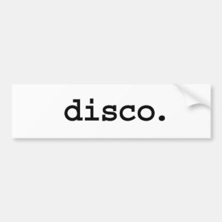 disco. bumper sticker