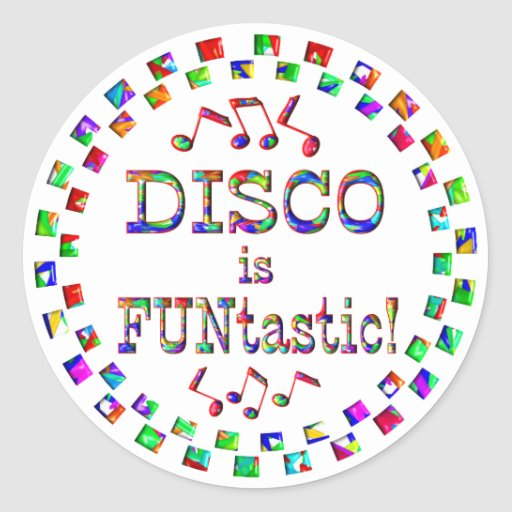 Disco is FUNtastic Round Stickers