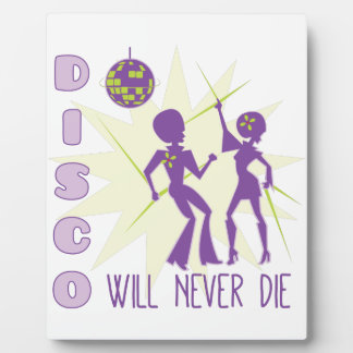 Disco Never Die Plaque