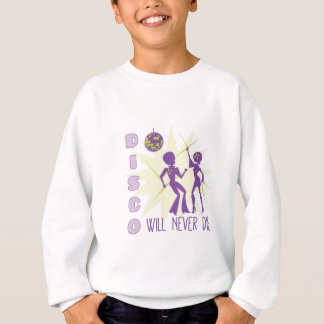 Disco Never Die Sweatshirt