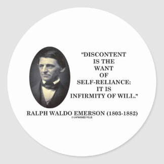 Discontent Is The Want Of Self-Reliance Emerson Classic Round Sticker