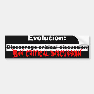 discourage, Evolution:, Ban critic... - Customized Bumper Sticker