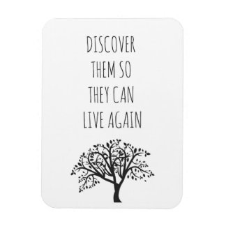 Discover Them So They Can Live Again - Magnet