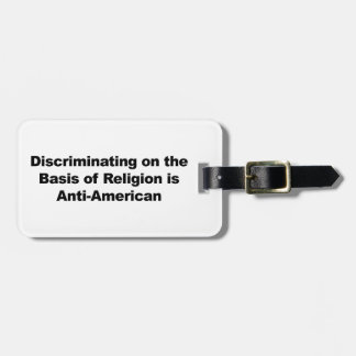Discrimination on Religion is Anti-American Luggage Tag