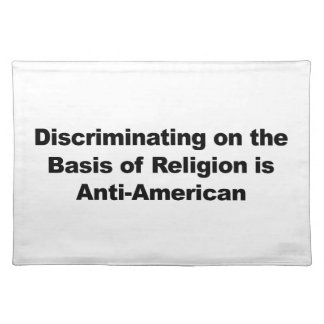 Discrimination on Religion is Anti-American Placemat