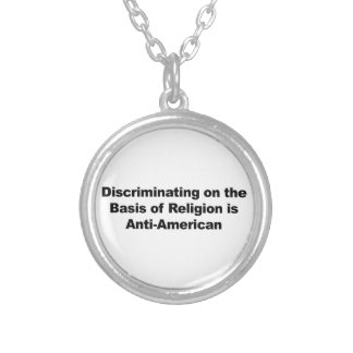 Discrimination on Religion is Anti-American Silver Plated Necklace