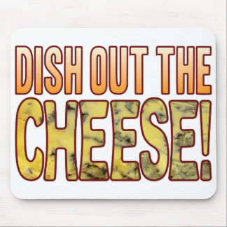 Dish Out Blue Cheese Mouse Pad
