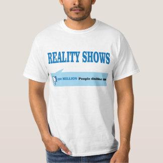 Dislike REALITY SHOWS. T-shirts