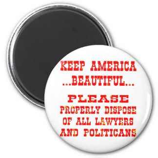 Dispose Of All Lawyers And Politicians 6 Cm Round Magnet