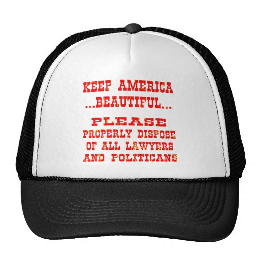 Dispose Of All Lawyers And Politicians Mesh Hat