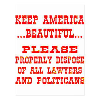 Dispose Of All Lawyers And Politicians Postcard