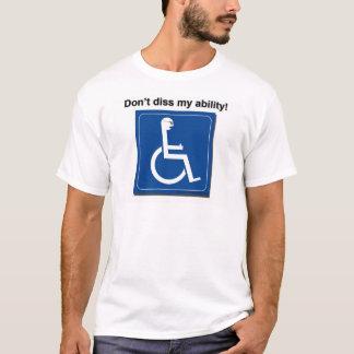 diss my ability T-Shirt