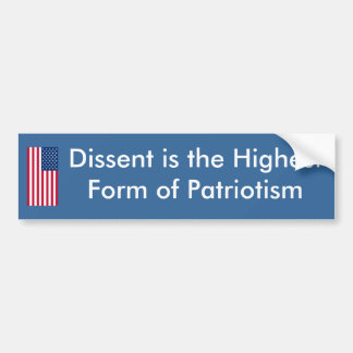 Dissent is the Highest Form of Patriotism Bumper Sticker