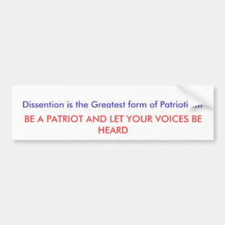 Dissention is the Greatest form of Patriotism! ... Car Bumper Sticker