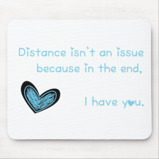 Distance isn't an issue... mouse pad