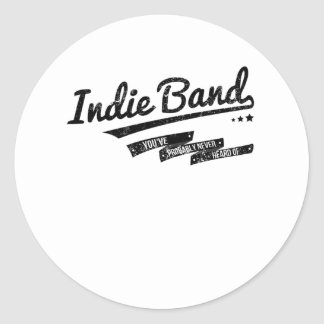 Distressed Indie Band You Have Probably Never Hear Round Stickers