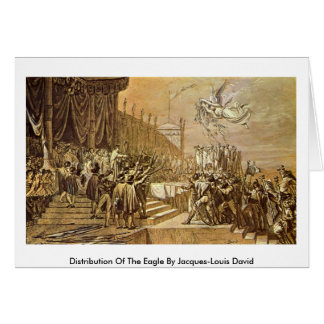 Distribution Of The Eagle By Jacques-Louis David Greeting Card