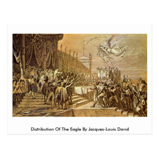 Distribution Of The Eagle By Jacques-Louis David Post Card