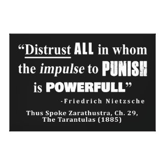 Distrust ALL in whom the impulse to punish Canvas Print