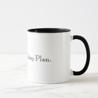 Ditch the Back Up Plan Mug