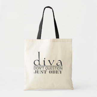 Diva Don t Question Bags