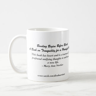 Divabear Says Bonding Begins Before Birth Mug