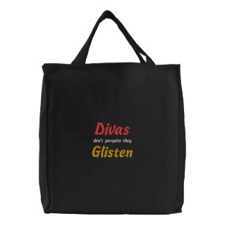 Divas Don t Perspire They Glisten Embroidered Bags
