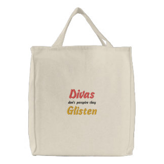 Divas Don't Perspire They Glisten Embroidered Bag