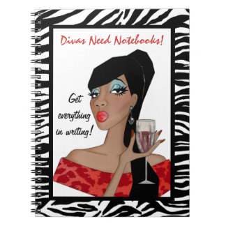 DIVAS NEED NOTEBOOKS! Get Everything in Writing! Notebook