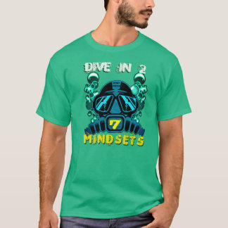 Dive in 2 seven mindsets T-Shirt