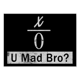Divide by Zero - U Mad Bro? (Poster) Poster