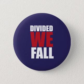 Divided We Fall Patriotism Quotes 6 Cm Round Badge
