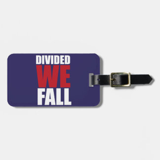Divided We Fall Patriotism Quotes Luggage Tag