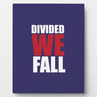 Divided We Fall Patriotism Quotes Photo Plaques