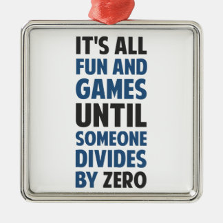 Dividing By Zero Is Not A Game Metal Ornament