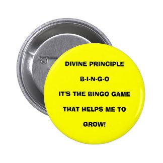 DIVINE PRINCIPLE B-I-N-G-OIT'S THE BINGO GAMETH... 6 CM ROUND BADGE